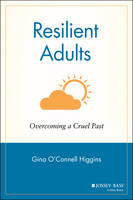 Resilient Adults: Overcoming a Cruel Past (Paperback)