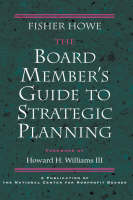 The Board Member's Guide to Strategic Planning: A Practical Approach to Strengthening Nonprofit Organizations (Hardback)