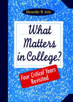 What Matters in College?: Four Critical Years Revisited (Paperback)
