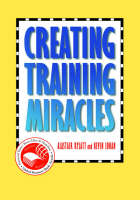 Creating Training Miracles (Hardback)