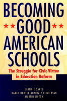 Becoming Good American Schools: The Struggle for Civic Virtue in Education Reform - The Jossey-Bass education series (Hardback)