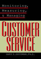 Monitoring, Measuring, and Managing Customer Service (Hardback)