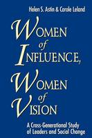 Women of Influence, Women of Vision: A Cross-Generational Study of Leaders and Social Change (Paperback)