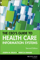 The CEO's Guide to Health Care Information Systems - J-B AHA Press (Paperback)