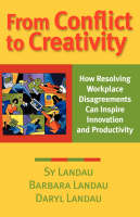 From Conflict to Creativity: How Resolving Workplace Disagreements Can Inspire Innovation and Productivity (Paperback)