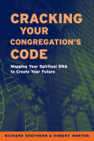 Cracking Your Congregation's Code: Mapping Your Spiritual DNA to Create Your Future (Paperback)
