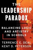 The Leadership Paradox: Balancing Logic and Artistry in Schools (Paperback)