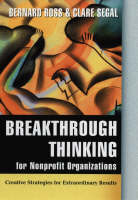 Breakthrough Thinking for Nonprofit Organizations: Creative Strategies for Extraordinary Results (Hardback)