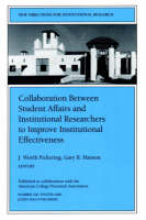 Collaboration Between Student Affairs and Institutional Researchers to Improve Institutional Effectiveness: New Directions for Institutional Research, Number 108 - J-B IR Single Issue Institutional Research (Paperback)