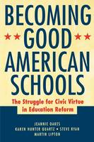 Becoming Good American Schools: The Struggle for Civic Virtue in Education Reform (Paperback)