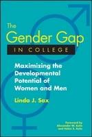 The Gender Gap in College: Maximizing the Developmental Potential of Women and Men (Hardback)