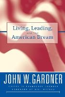 Living, Leading, and the American Dream - J-B US non-Franchise Leadership (Paperback)