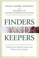 Finders and Keepers: Helping New Teachers Survive and Thrive in Our Schools (Hardback)