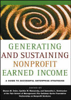 Generating and Sustaining Nonprofit Earned Income: A Guide to Successful Enterprise Strategies (Hardback)