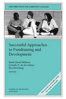 Successful Approaches to Fundraising and Development: New Directions for Community Colleges, Number 124 - J-B CC Single Issue Community Colleges (Paperback)