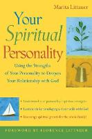 Your Spiritual Personality: Using the Strengths of Your Personality to Deepen Your Relationship with God (Paperback)