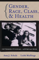 Gender, Race, Class and Health: Intersectional Approaches - Public Health/Vulnerable Populations (Paperback)