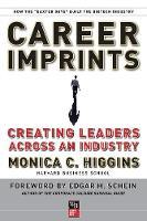 Career Imprints: Creating Leaders Across An Industry - J-B Warren Bennis Series (Paperback)