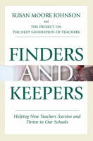 Finders and Keepers: Helping New Teachers Survive and Thrive in Our Schools (Paperback)