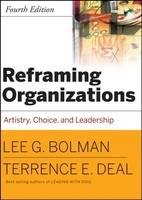 Reframing Organizations: Artistry, Choice, and Leadership (Hardback)