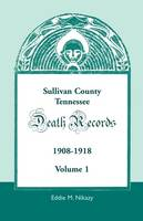 Sullivan County, Tennessee, Death Records: 1908-1918 (Paperback)