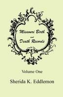 Missouri Birth and Death Records, Volume 1 (Paperback)