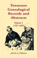 Tennessee Genealogical Records and Abstracts, Volume 1: 1787-1839 (Paperback)