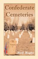 Confederate Cemeteries, Volume 2 (Paperback)