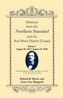 Abstracts from the Northern Standard and the Red River District [Texas]: August 20, 1842-August 19, 1848 (Paperback)