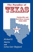 The Paradise of Texas, Volume 1: Clarksville and Red River County, 1846-1860 (Paperback)