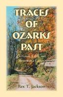 Traces of Ozarks Past: Outlaws, Icons, and Memorable Events (Paperback)