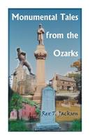 Monumental Tales from the Ozarks (Paperback)