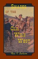 Shades of the Old Wild West (Paperback)
