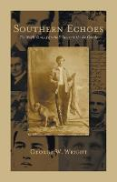 Southern Echoes.: The Wright Family from the Delaware to the Rio Grande (Paperback)