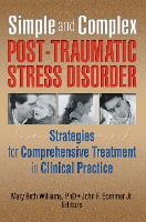 Simple and Complex Post-Traumatic Stress Disorder: Strategies for Comprehensive Treatment in Clinical Practice (Hardback)