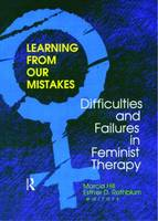 Learning from Our Mistakes: Difficulties and Failures in Feminist Therapy (Paperback)