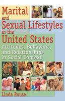 Marital and Sexual Lifestyles in the United States: Attitudes, Behaviors, and Relationships in Social Context (Paperback)