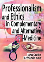 Professionalism and Ethics in Complementary and Alternative Medicine (Paperback)
