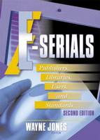 E-Serials: Publishers, Libraries, Users, and Standards, Second Edition (Paperback)