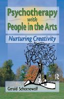 Psychotherapy with People in the Arts: Nurturing Creativity (Hardback)