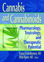 Cannabis and Cannabinoids: Pharmacology, Toxicology, and Therapeutic Potential (Hardback)