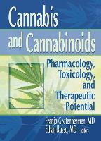 Cannabis and Cannabinoids: Pharmacology, Toxicology, and Therapeutic Potential (Paperback)