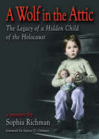 A Wolf in the Attic: The Legacy of a Hidden Child of the Holocaust (Hardback)