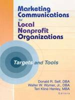 Marketing Communications for Local Nonprofit Organizations: Targets and Tools (Paperback)