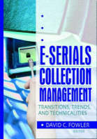 E-Serials Collection Management: Transitions, Trends, and Technicalities (Paperback)