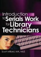 Introduction to Serials Work for Library Technicians (Hardback)
