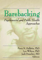 Barebacking: Psychosocial and Public Health Approaches (Paperback)
