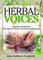 Herbal Voices: American Herbalism Through the Words of American Herbalists (Hardback)