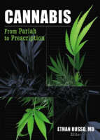 Cannabis: From Pariah to Prescription (Hardback)