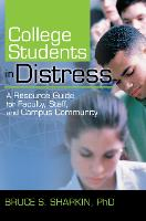 College Students in Distress: A Resource Guide for Faculty, Staff, and Campus Community (Hardback)